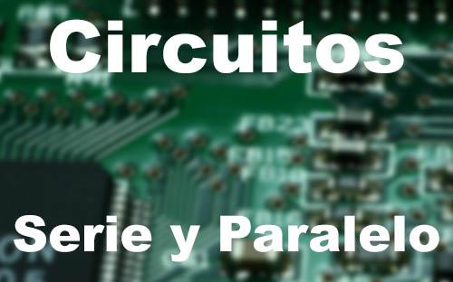 Circuito En Paralelo : Qué son los circuitos en serie y circuitos en paralelo